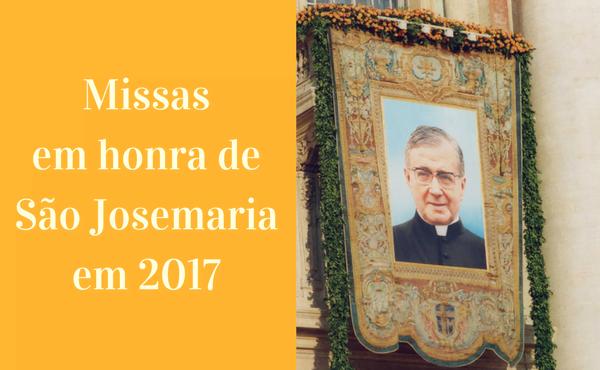 Opus Dei - Missas em honra de São Josemaria em 2017