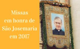 Missas em honra de São Josemaria em 2017