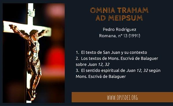 """Opus Dei - """"Omnia traham ad meipsum"""""""