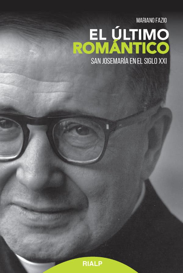"""Portada del libro """"El último romántico. San Josemaría en el siglo XXI""""."""