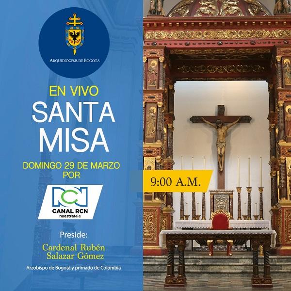 Santa Misa Del Cardenal Rubén Salazar En Vivo Por Canal Rcn Marzo 29 Opus Dei
