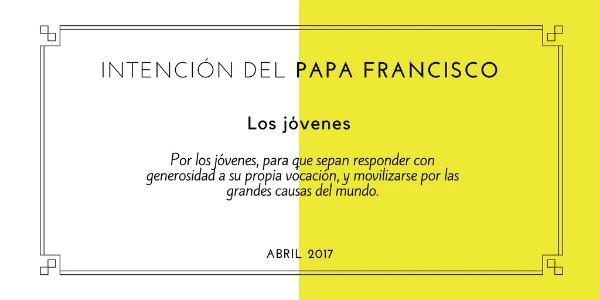 Intención del Papa Francisco para el mes de abril: rezar por los jóvenes.