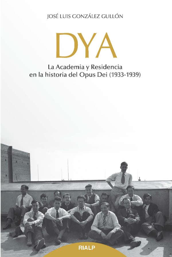 """Portada del libro """"DYA. La Academia y Residencia en la historia del Opus Dei (1933-1939)"""""""