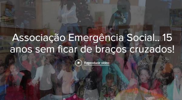 O vídeo da Associação Emergência Social: 15 anos sem ficar de braços cruzados.