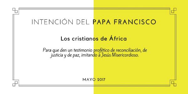 Intención del Papa Francisco para el mes de mayo: rezar por los cristianos de África