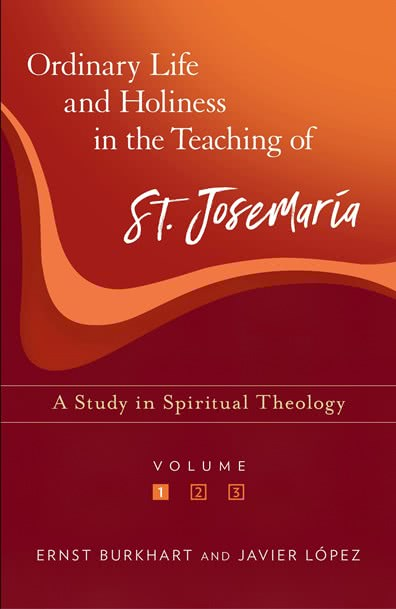 Ordinary Life and Holiness in the Teaching of St  Josemaria