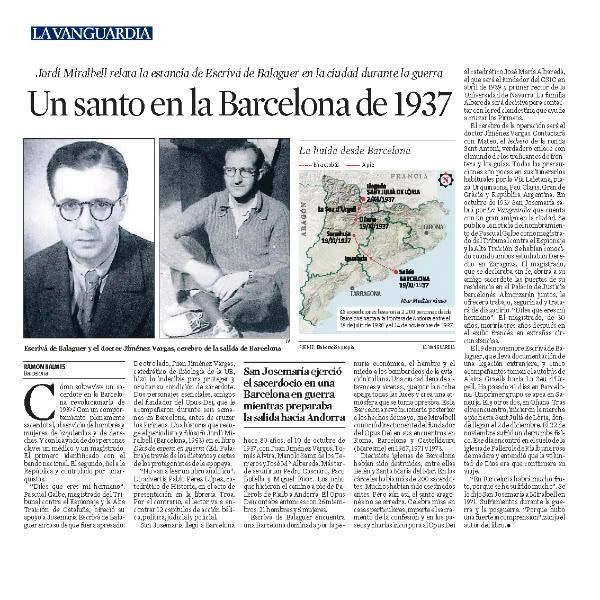Reportaje en La Vanguardia: Un santo en la Barcelona de 1937, un libro que reconstruye los 40 días previos que pasó en Barcelona en 1937, antes de cruzar clandestinamente a Andorra y Francia.