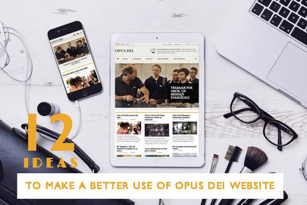 Opus Dei - 12 tips to make a better use of Opus Dei website