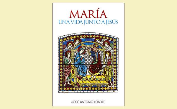 """Portada del libro """"María, una vida junto a Jesús"""", que narra la vida de la Virgen María en veinte escenas, a partir de los Evangelios y de la tradición de la Iglesia."""