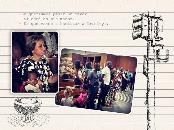 Vamos a bautizar a Trini (a Trinity, porque ella dice Trinity) y queríamos que usted fuera la madrina.