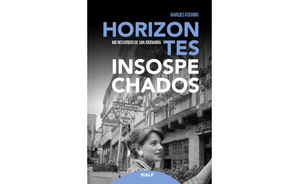 """A """"Horizontes insospechados. Emlékeim Szent Josemaría Escrivá de Balaguer-ről"""" című könyv borítója"""