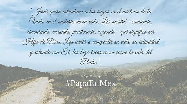 50 Frases Del Papa Francisco En México Opus Dei