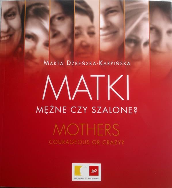 Matki, Mężne czy szalone? Marta Dzbeńska-Karpińska