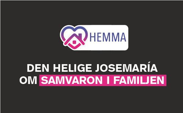 Några råd från den helige Josemaría om samvaron i familjen