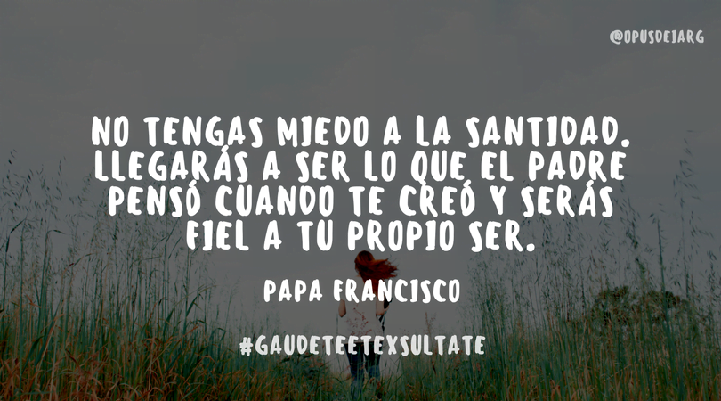 Ser Sant At Yo 10 Frases Del Papa Francisco Para