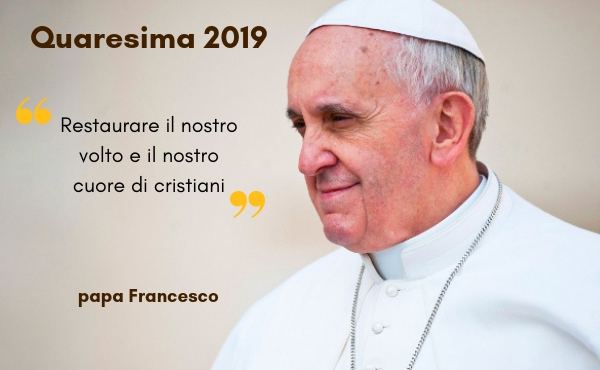 Opus Dei - Messaggio di papa Francesco per la Quaresima 2019