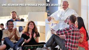 Pré-Synode : le Pape attend la participation des jeunes
