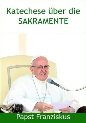 """eBook """"Katechese über die Sakramente"""" von Papst Franziskus"""