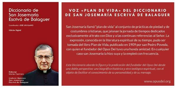 Opus Dei - Plan de vida (Voz del diccionario de San Josemaría Escrivá de Balaguer)