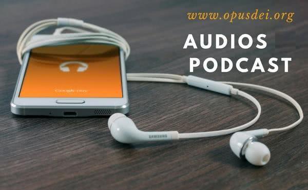 Opus Dei - Audios em português disponíveis  em opusdei.pt