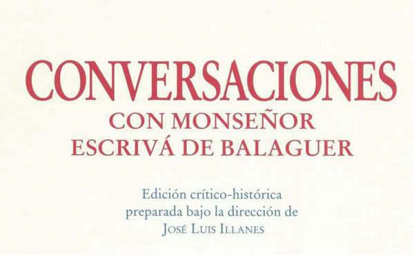 Opus Dei - Edición crítico-histórica de Conversaciones