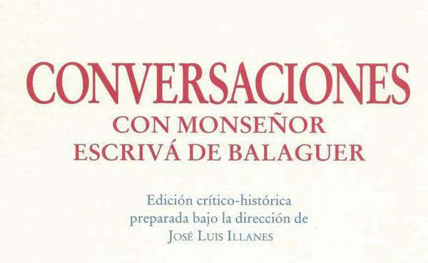 Publicación de la edición crítico-histórica del libro Conversaciones con Monseñor Escrivá de Balaguer