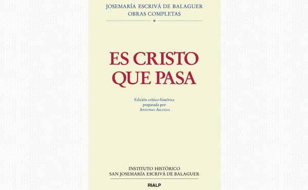 """Opus Dei - Sale a la luz la edición crítico-histórica de """"Es Cristo que pasa"""""""