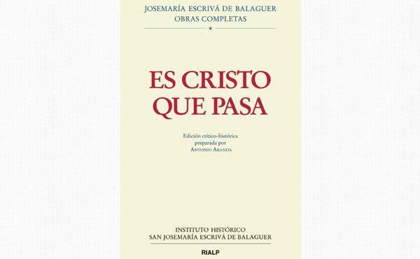 """Sale a la luz la edición crítico-histórica de """"Es Cristo que pasa"""""""