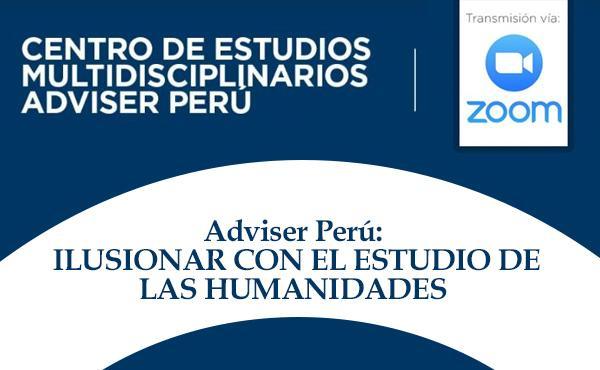 Adviser Perú: ilusionar con el estudio de las humanidades
