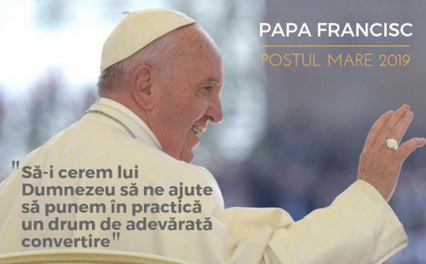 Mesajul Sfântului Părinte pentru Postul Mare 2019