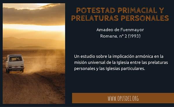 Opus Dei - Potestad primacial y Prelaturas personales