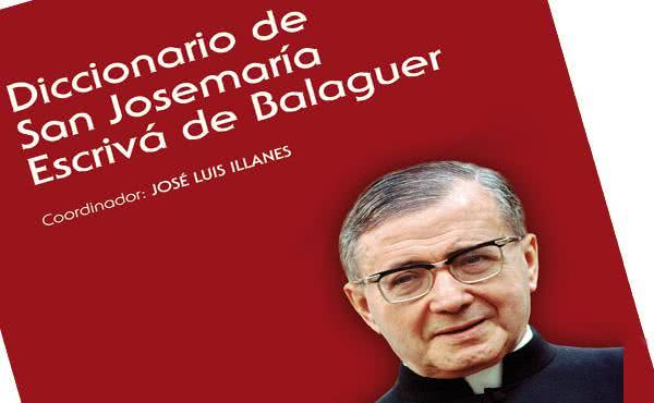 """Opus Dei - «Cada voz del """"Diccionario de San Josemaría"""" es representativa del mensaje del fundador del Opus Dei»"""