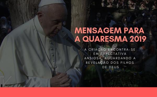 Opus Dei - Mensagem do Papa Francisco para a Quaresma de 2019