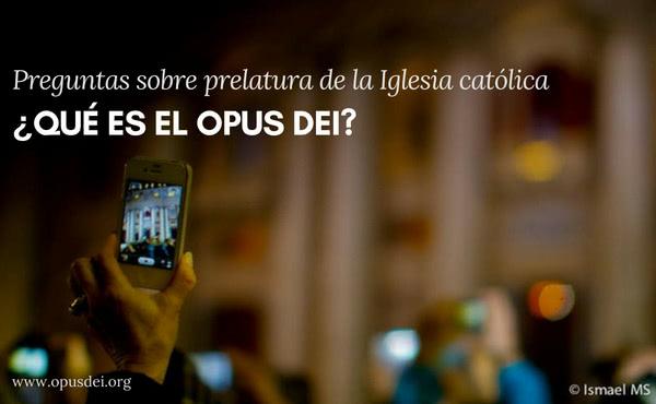 Opus Dei - Pero, ¿qué es el Opus Dei?