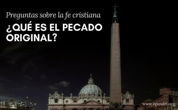 Opus Dei - ¿Qué es el pecado original?