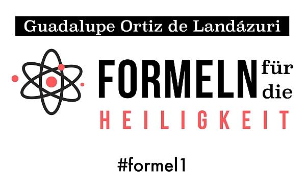 Opus Dei - Guadalupe Ortiz de Landázuri: Formeln für die Heiligkeit