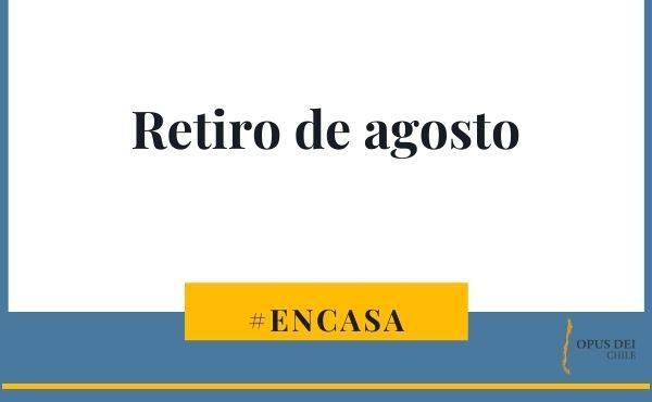 Retiro de Agosto #Encasa