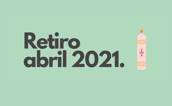 Opus Dei - Retiro de abril #DesdeCasa (2021)