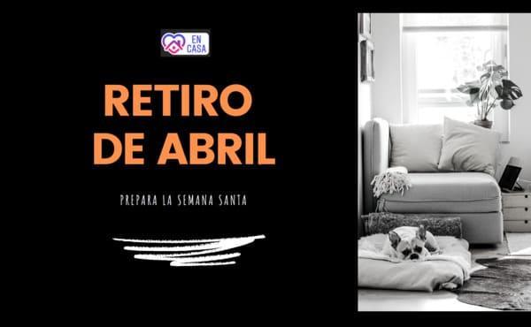 Retiro de abril #DesdeCasa