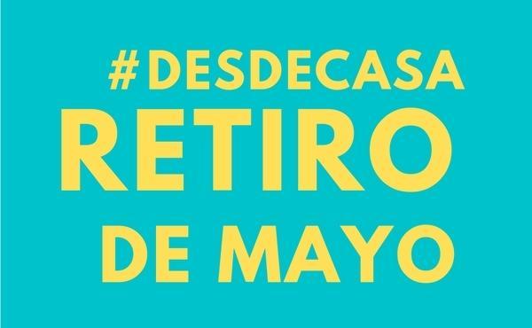 Retiro de mayo #DesdeCasa