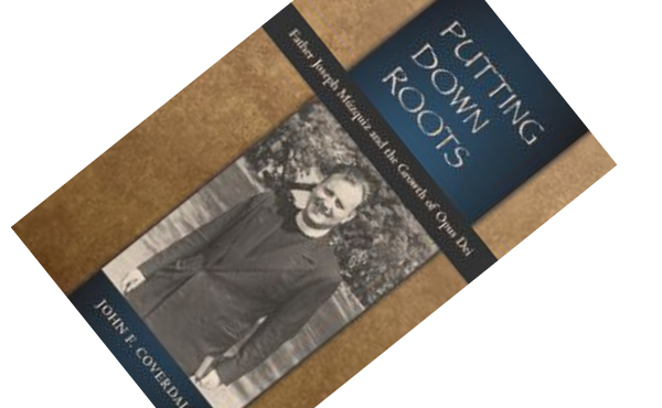 "Opus Dei - ""Putting Down Roots"": primera biografía"