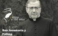 San Josemaría y Fátima: A 100 años de las apariciones
