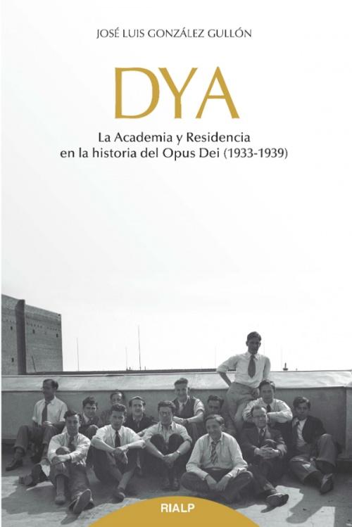 Titelblatt des Buches: DYA. Die Akademie und Studentenunterkunft in der Geschichte des Opus Dei (1933-1939)