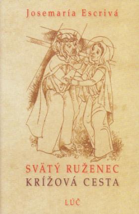 Nové vydanie Krížovej cesty a Svätého Ruženca od svätého Josemaríu