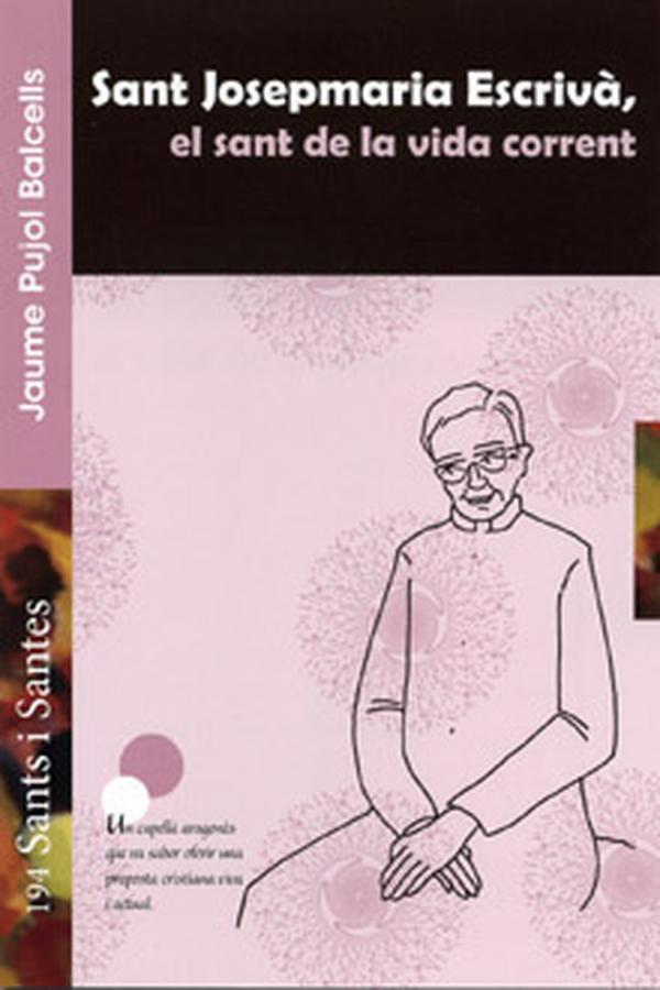 """""""Sf. Josemaría Escrivá, sfântul vieții obișnuite"""", o nouă publicație a Arhiepiscopului din Tarragona (Spania)"""