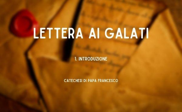 1. Introduzione alla Lettera ai Galati
