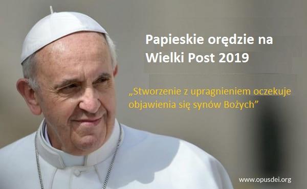 Opus Dei - Papieskie orędzie na Wielki Post 2019